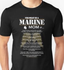 Mom - You Might Be A Marine Mom If Women Gift For Mum T-shirts Unisex T-Shirt