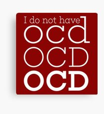 OCD  Canvas Print