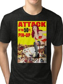 ATTACK OF THE 50FT  PIN UP Tri-blend T-Shirt