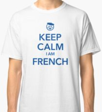 KEEP CALM I AM FRENCH Classic T-Shirt