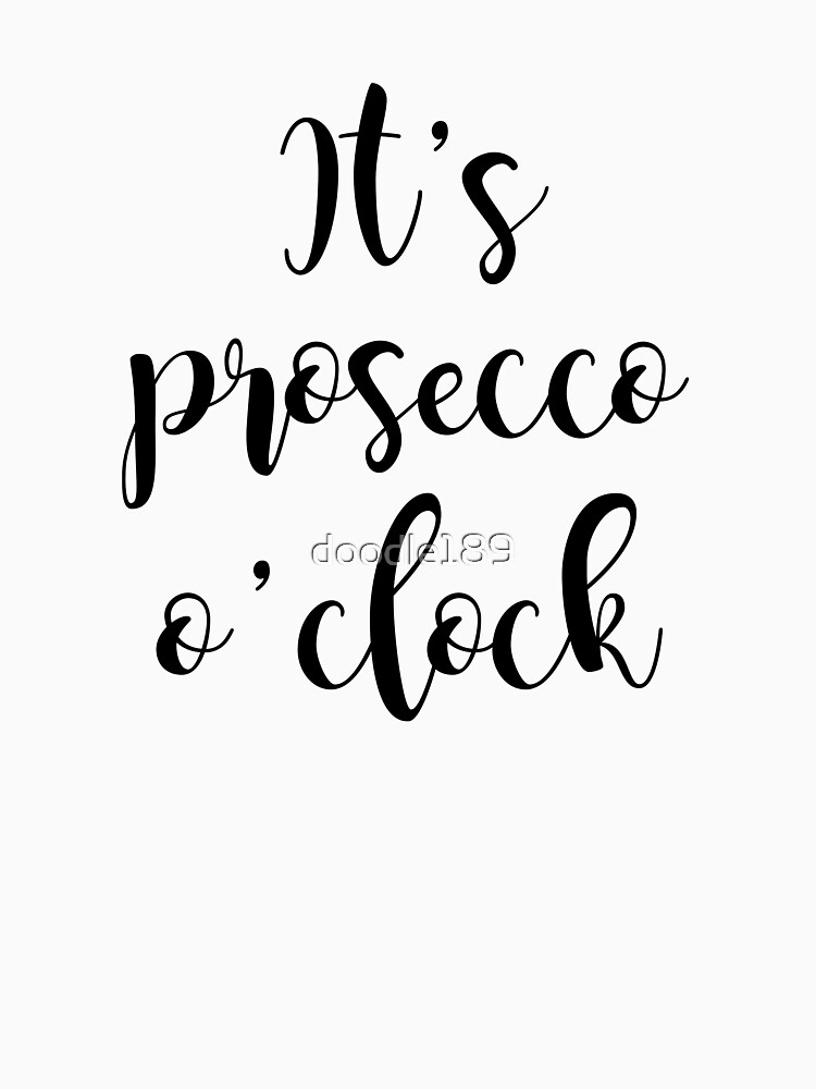 It's Prosecco o'clock by doodle189