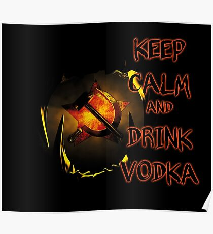 keep calm and drink vodka Poster