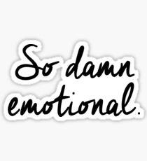 So damn emotional. Sticker