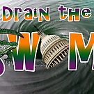 Drain The Swamp by EyeMagined
