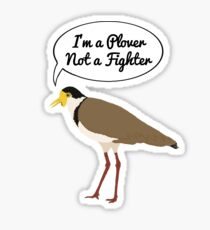 I'm a Plover Not a Fighter Sticker