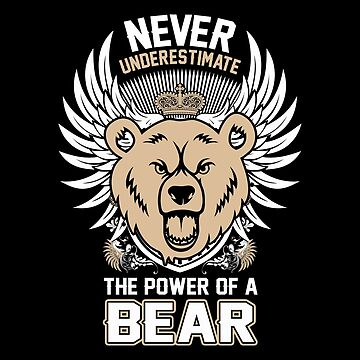 Care Bears Never Underestimate The Power Of A Bear Fozzie T-shirts by gourleyolga