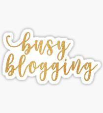 Busy Blogging Sticker