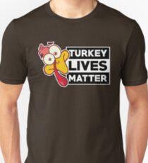 Thankgiving - TURKEY LIVES MATTER Unisex T-Shirt