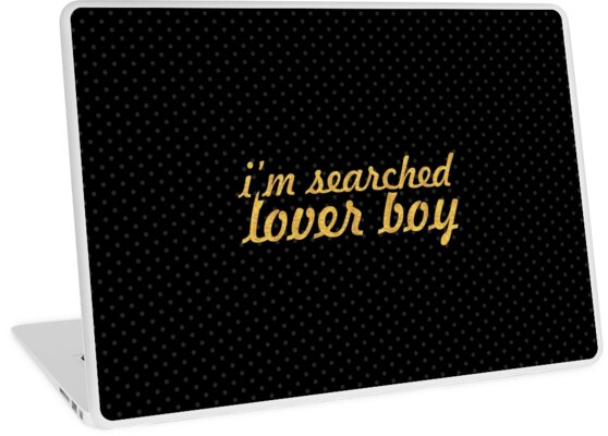 I'm searched lover boy - Love Quote by Powerofwordss