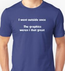 I Went Outside Once.  The Graphics Weren't Great. Slim Fit T-Shirt