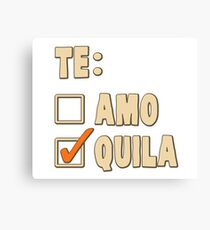 Te Amo Tequila Spanish Choice Canvas Print