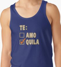 Te Amo Tequila Spanish Choice Tank Top