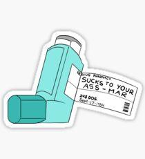 Sucks To Your Ass-Mar Sticker