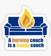 A Burning Couch is a Happy Couch Sticker