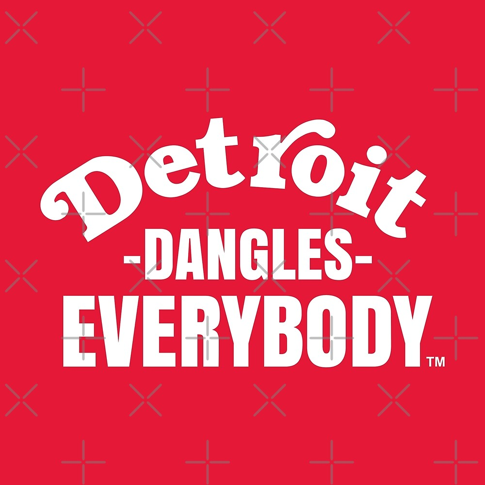 Detroit Dangles Everybody by thedline