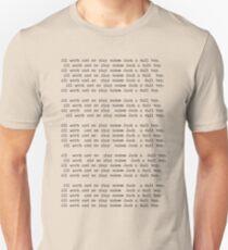 Nur Arbeit und kein Vergnügen.... Unisex T-Shirt
