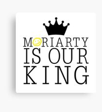 Moriarty Is Our King Canvas Print