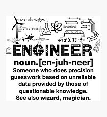 Funny Definition Of An Engineer Photographic Print