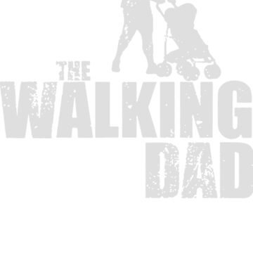 The Walking Dad Funny by fabian90