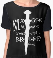 Magic always comes with a price, dearie Chiffon Top