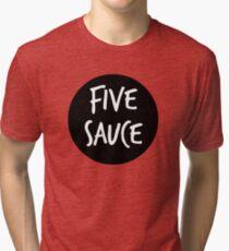 five sauce  Tri-blend T-Shirt