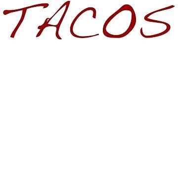 Tacos!! by krisalanapparel