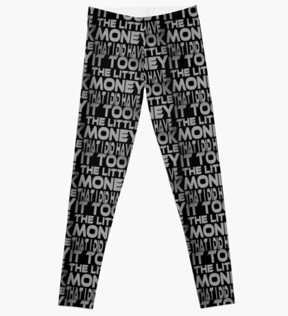 It Took the Little Money I Did Have... Leggings