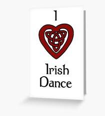 I love Irish Dance! Greeting Card