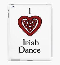 I love Irish Dance! iPad Case/Skin