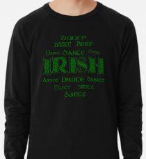 Irish Dance Forever! Lightweight Sweatshirt
