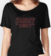 Sashay Away [stranger][drag race] Women's Relaxed Fit T-Shirt