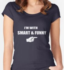 I'm With Smart and Funny Women's Fitted Scoop T-Shirt