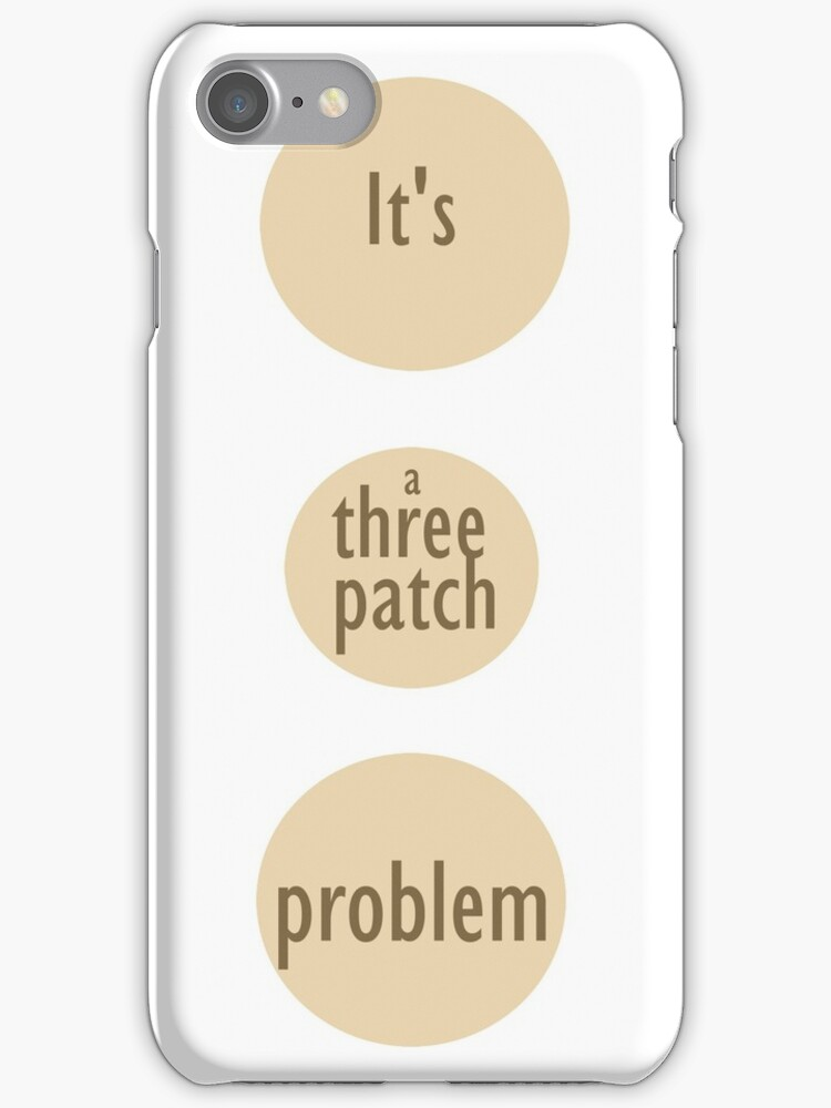 It's a three patch problem by Summer Iscoming