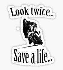 Look twice... Save a life... Sticker