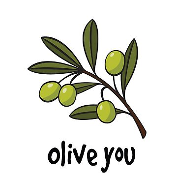 Olive you! by Morelandcg