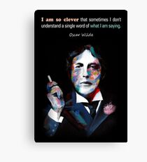 Quotation of OSCAR WILDE : I am so clever Canvas Print