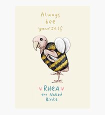 Rhea - Always Bee Yourself Photographic Print