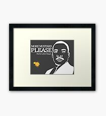 Martin Luther King Junior's Quote invert Framed Print