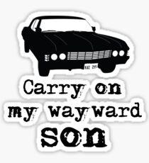 Carry on my wayward son Sticker