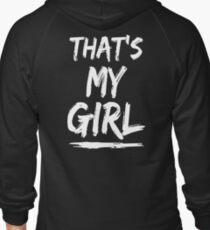 That's My Girl Zipped Hoodie