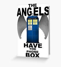 The Angels Have The Phonebox - Doctor Who Greeting Card