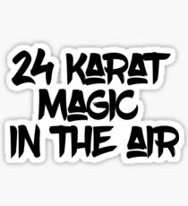 24 karat magic in the air Sticker