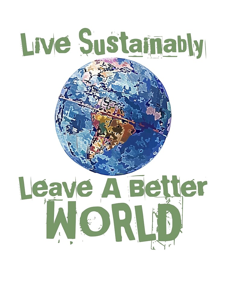 Live Sustainably by evisionarts