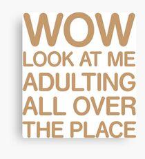Funny Adulting Tshirt Canvas Print