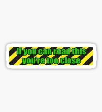 Too Close - Green Sticker