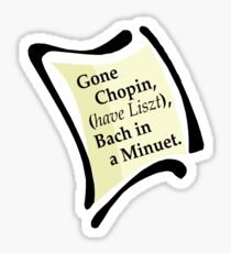 Gone Chopin Sticker