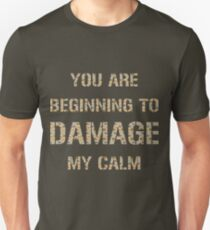 Don't Damage My Calm T-Shirt