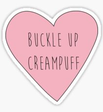 buckle up creampuff Sticker