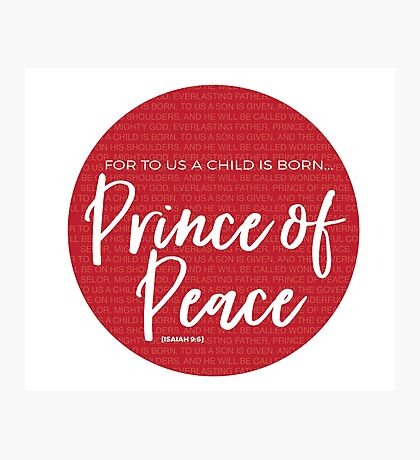 Prince of Peace | Isaiah 9:6 Photographic Print