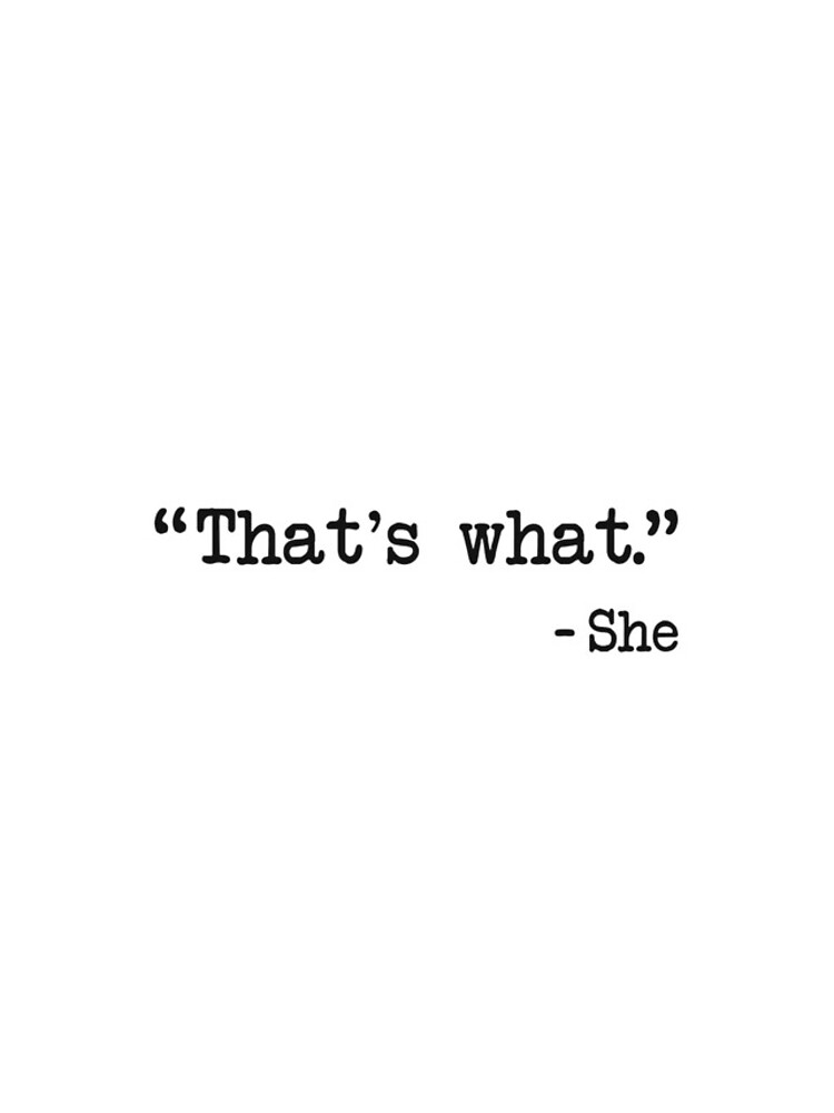 That's What She Said Quote by TheShirtYurt